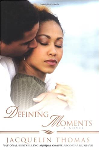 Defining Moments By: Jacquelin Thomas