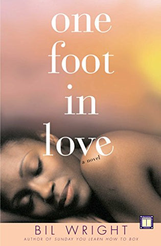 One Foot in Love By: Bil Wright