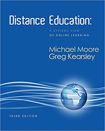 Distance Education 3rd Edition By: Michael G. Moore & Greg Kearsley