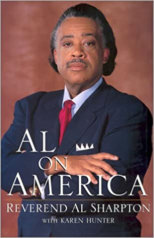 Al On America By: Reverend Al Sharpton