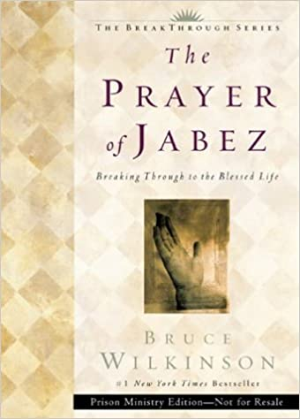 The Prayer of Jabez By: Bruce Wilkinson