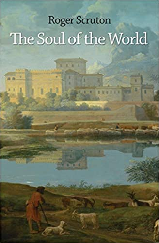 The Soul of the World By: Roger Scruton