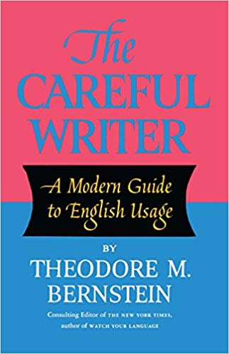 The Careful Writer By: Theodore Bernstein