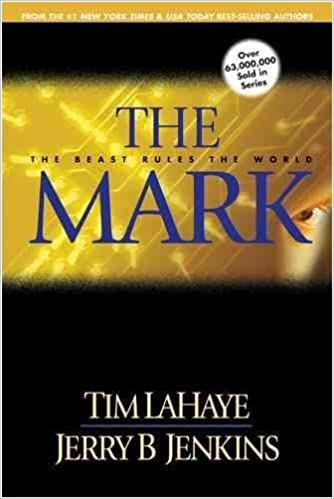 The Mark By: Tim LaHaye & Jerry B. Jenkins