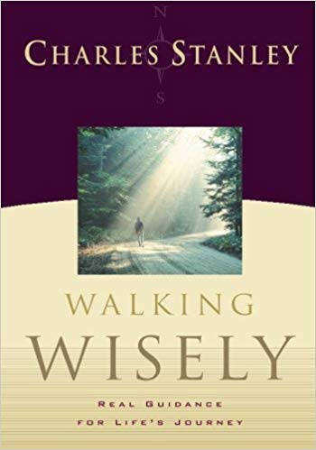 Walking Wisely By: Charles Stanley