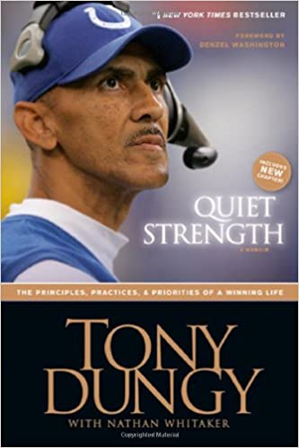 Quiet Strength By: Tony Dungy