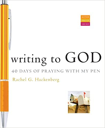 Writing To God By: Rachel G. Hackenberg