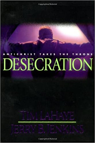 Desecration By: Tim LaHaye & Jerry B. Jenkins