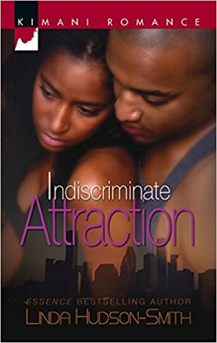 Indiscriminate Attraction By: Linda Hudson-Smith