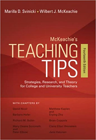 McKeachie's Teaching Tips 14th Edition By: Svinicki & McKeachie