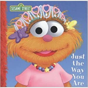 Just The Way You Are By: Sesame Street