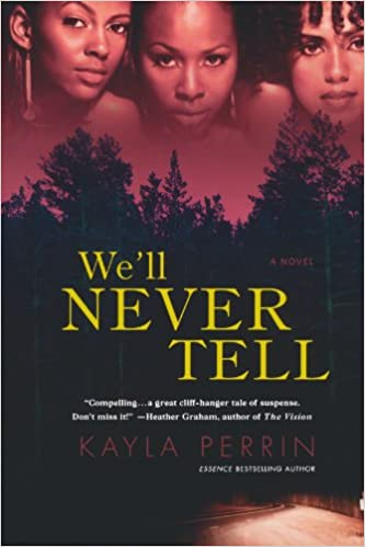 We'll Never Tell By: Kayla Perrin