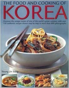 The Food and Cooking of Korea By: Young Jin Song