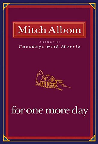 For One More Day By: Mitch Albom