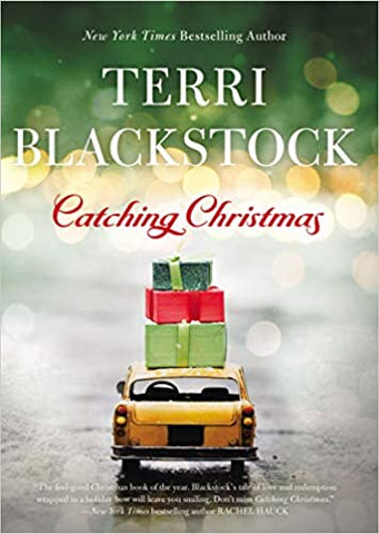 Catching Christmas By: Terri Blackstock