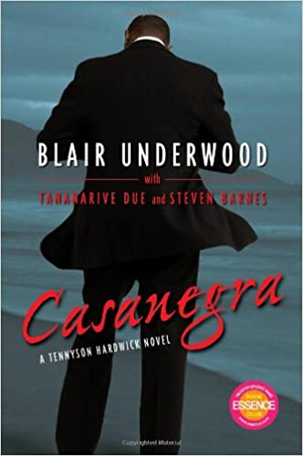 Casanegra By: Blair Underwood w/ Tananarive Due & Steven Barnes