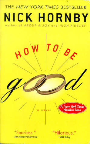 How To Be Good By: Nick Hornby
