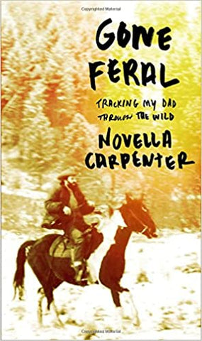 Gone Feral By: Novella Carpenter