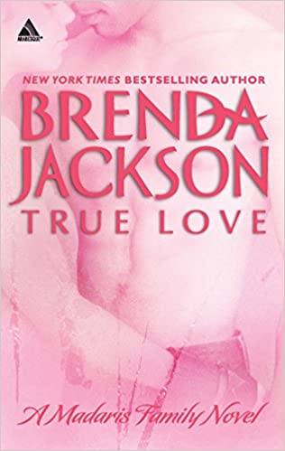 True Love By: Brenda Jackson