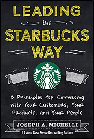 Leading the Starbucks Way By: Joseph Mitchelli