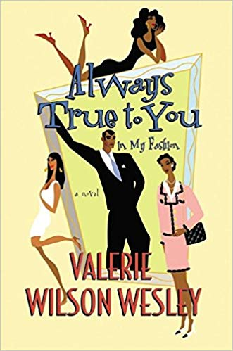 Always True To You by: Valerie Wilson Wesley