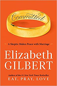 Committed By: Elizabeth Gilbert