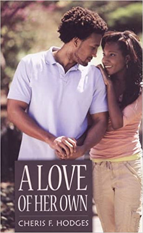 A Love Of Her Own By: Cheris Hodges