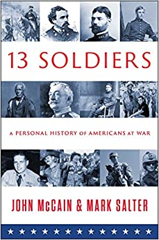 13 Soliders By: John McCain & Mark Salter