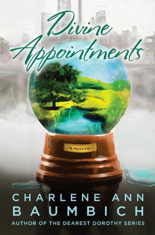 Divine Appointments By: Charlene Ann Baumbich