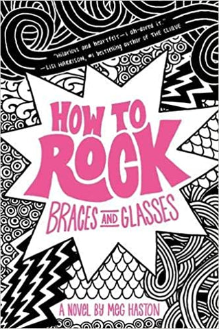 How to Rock Braces and Glasses By: Meg Haston