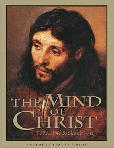 The Mind of Christ By: T. W. Hunt & Clyde King