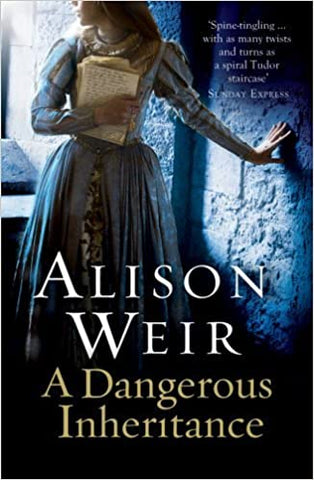 A Dangerous Inheritance By: Alison Weir