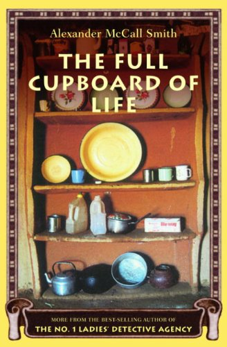 The Full Cupboard of Life By: Alexander McCall Smith