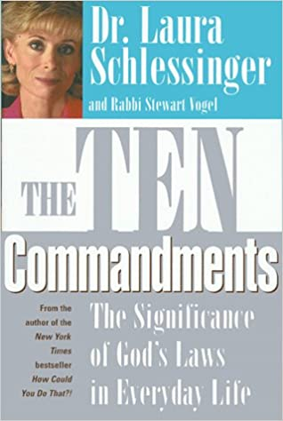 The Ten Commandments By: Dr. Laura Schlessinger
