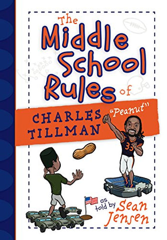 The Middle School Rules of Charles Tillman By: Sean Jensen