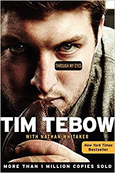 Through My Eyes By: Tim Tebow