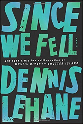 Since We Fell By: Dennis Lehane