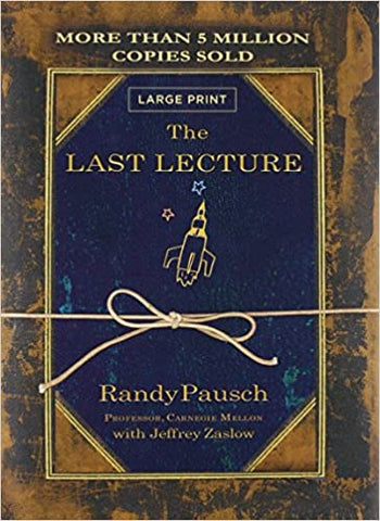 There Last Lecture By: Randy Pausch