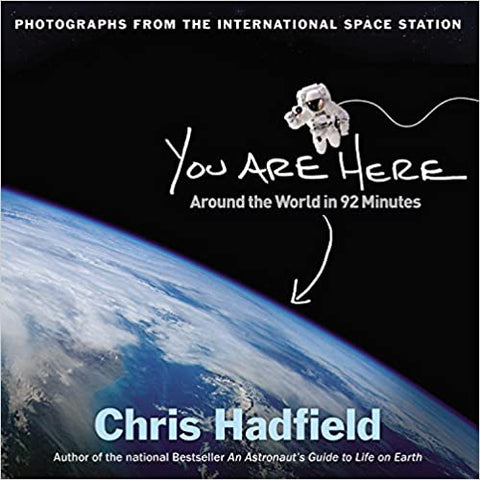 You Are Here By: Chris Hadfield