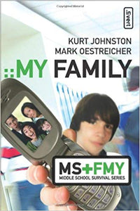 My Family By: Kurt Johnston & Mark Oestreicher