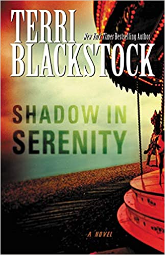 Shadow In Serenity By: Terri Blackstock