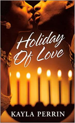Holiday of Love By: Kayla Perrin