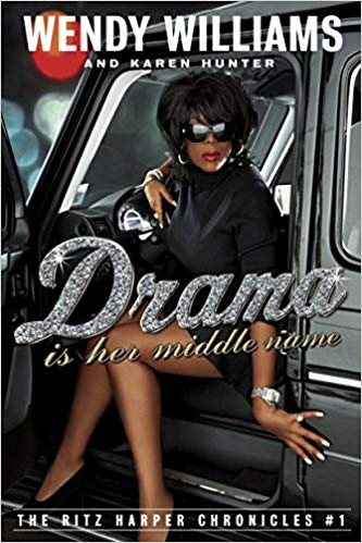 Drama Is Her Middle Name By: Wendy Williams & Karen Hunter