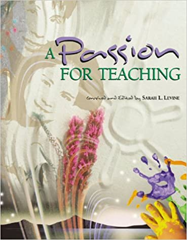 A Passion for Teaching By: Sarah L. Levine