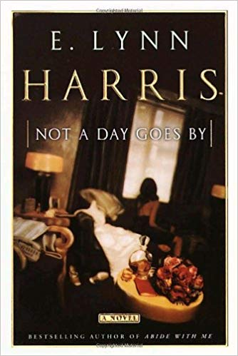 Not A Day Goes By By: E Lynn Harris