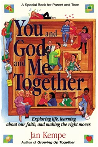 You and God and Me Together By: Jan Kempe