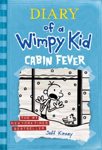 Diary of a Wimpy Kid Cabin Fever By: Jeff Kinney