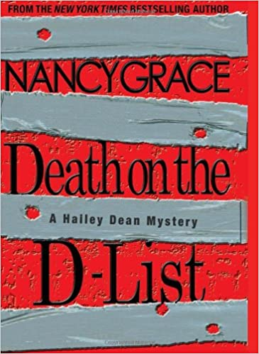 Death on the D-List By: Nancy Grace