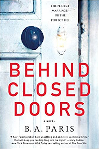 Behind Closed Doors By: B. A. Paris
