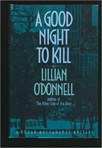 A Good Night To Kill By: Lillian O'Donnell